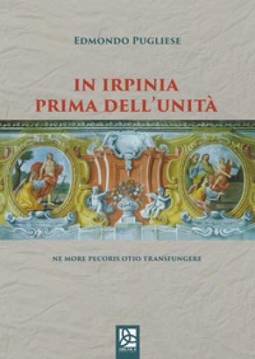 In Irpinia prima dell'Unità. Ne more pecoris otio transfungere - Edmondo Pugliese | Kritjur.org