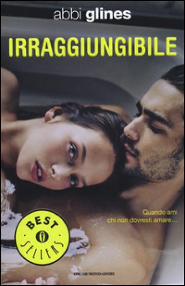 Irraggiungibile - Abbi Glines | Thecosgala.com