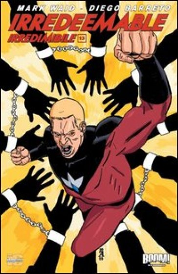 Irredeemable-Irredimibile. Ediz. italiana. 13. - Mark Waid |