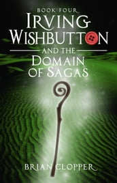 Irving Wishbutton and the Domain of Sagas