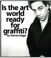 Is the Art World Ready for Graffiti?