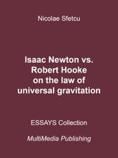 Isaac Newton vs. Robert Hooke on the Law of Universal Gravitation