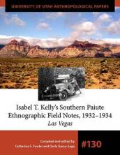 Isabel T. Kelly s Southern Paiute Ethnographic Field Notes, 1932-1934