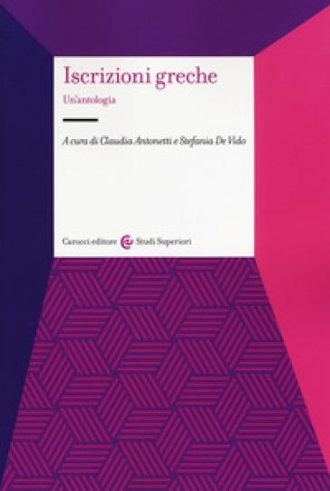 Iscrizioni greche. Un'antologia - C. Antonetti |