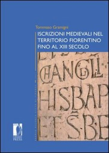 Iscrizioni medievali nel territorio fiorentino fino al XIII secolo - Tommaso Gramigni   Jonathanterrington.com