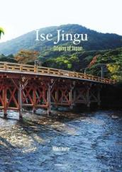 Ise Jingu the Origins of Japan