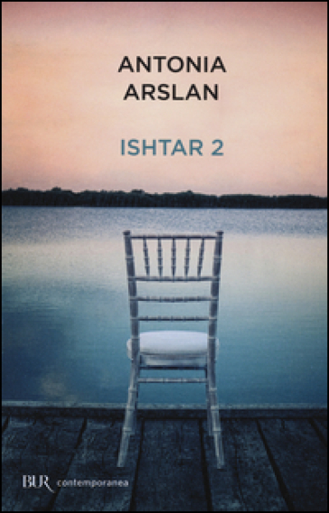 Ishtar 2. Cronache dal mio risveglio - Antonia Arslan |