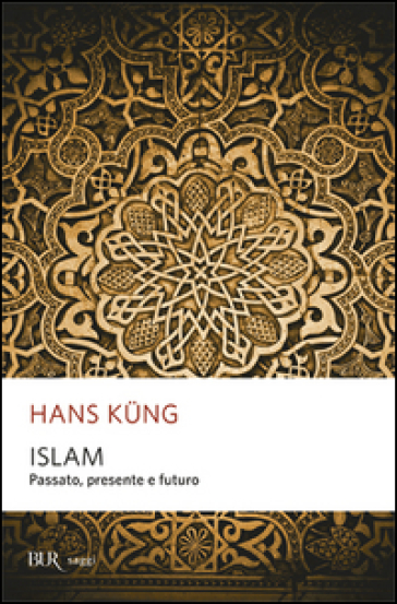 Islam. Passato, presente e futuro - Hans Kung |