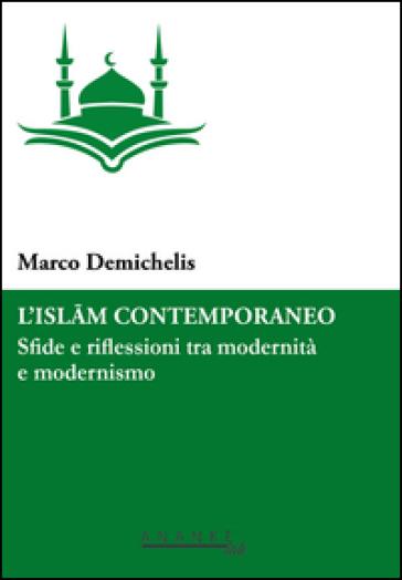 L'Islam contemporaneo. Sfide e riflessioni tra modernità e modernismo - Marco Demichelis   Kritjur.org