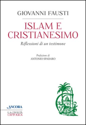 Islam e cristianesimo. Riflessioni di un testimone
