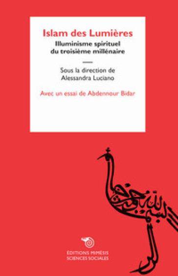 Islam des Lumières. Illuminisme spirituel du troisième millénaire - A. Luciano pdf epub
