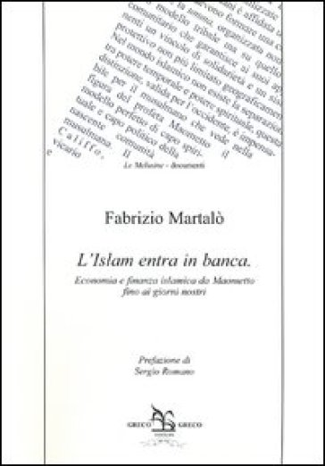 L'Islam entra in banca. Ecomomia e finanza islamica da Maometto fino ai giorni nostri - Fabrizio Martalò |