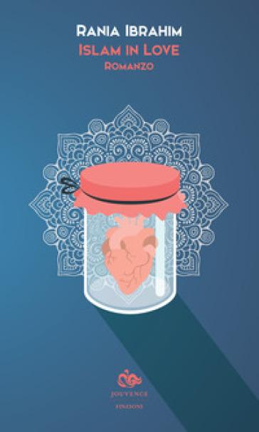 Islam in love - Rania Ibrahim |