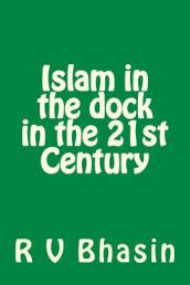Islam in the Dock in the 21st Century