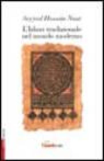 L'Islam tradizionale nel mondo moderno - Seyyed Hossein Nasr pdf epub