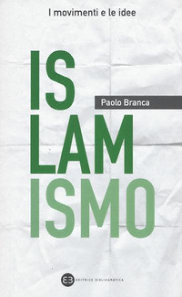 Islamismo - Paolo Branca | Kritjur.org