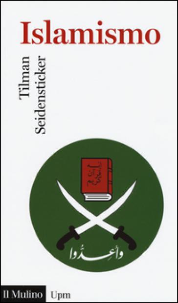 Islamismo - Tilman Seidensticker | Rochesterscifianimecon.com