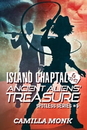 Island Chaptal and The Ancient Aliens  Treasure