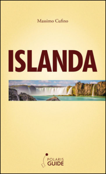 Islanda. Terra, acqua, aria, fuoco - Massimo Cufino   Jonathanterrington.com