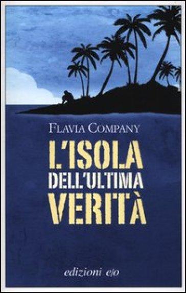 Isola dell'ultima verità (L') - Flavia Company | Kritjur.org