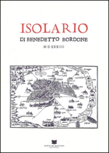Isolario (rist. anast. Venezia, 1534). Ediz. limitata - Benedetto Bordone |