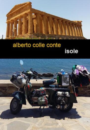 Isole - Alberto Colle Conte | Thecosgala.com