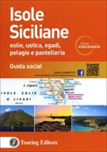Isole siciliane. Eolie, Ustica, Egadi, Pelagie e Pantelleria. Guida s ocial