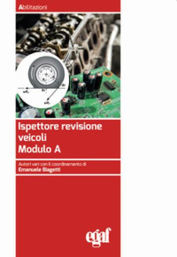 Ispettore revisione veicoli. Modulo A - E. Biagetti  