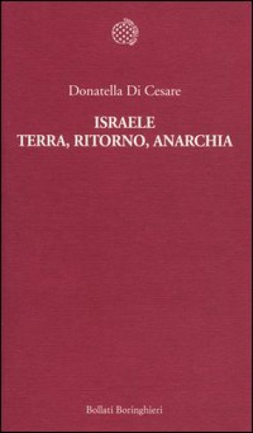 Israele. Terra, ritorno, anarchia