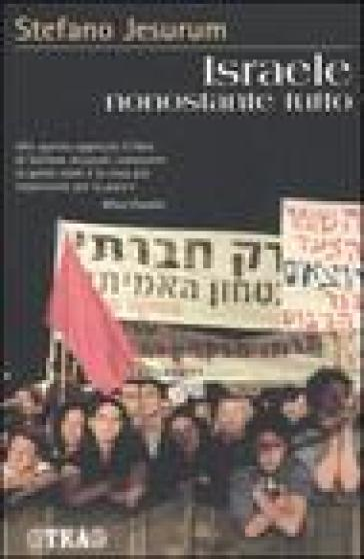 Israele nonostante tutto - Stefano Jesurum |