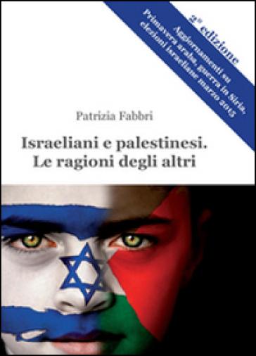Israeliani e palestinesi. Le ragioni degli altri - Patrizia Fabbri | Kritjur.org