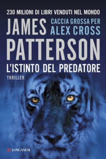 Istinto del predatore (L') - James Patterson | Rochesterscifianimecon.com