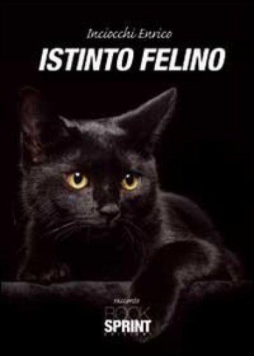 Istinto felino - Enrico Inciocchi   Kritjur.org