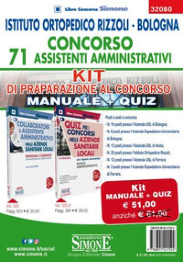 Istituto Ortopedico Rizzoli Bologna. Concorso 71 assistenti amministrativi. Kit di preparazione al concorso. Manuale + Quiz