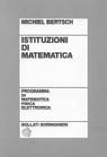 Istituzioni di matematica - Michiel Bertsch | Ericsfund.org
