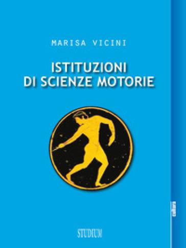 Istituzioni di scienze motorie - Marisa Vicini |