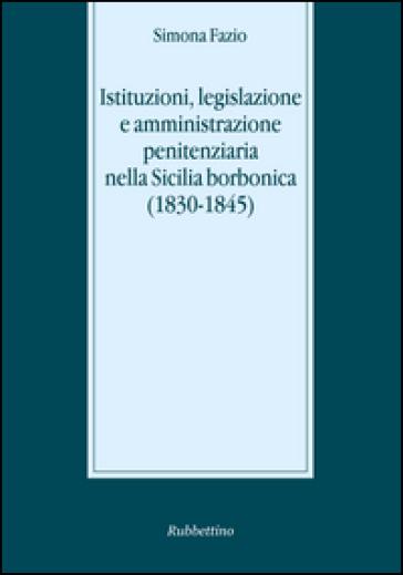 Istituzioni, legislazione e amministrazione penitenziaria - Simona Fazio  