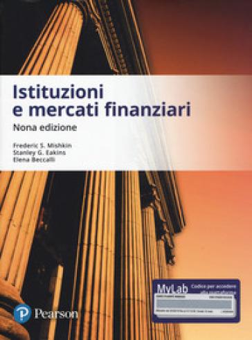 Istituzioni e mercati finanziari. Ediz. MyLab. Con aggiornamento online - Frederic S. Mishkin |