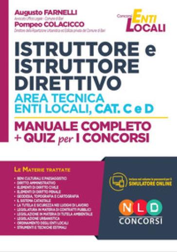 Istruttore e istruttore direttivo area tecnica enti locali, cat. C e D. Manuale completo + quiz per i concorsi. Con software di simulazione - Augusto Farnelli |