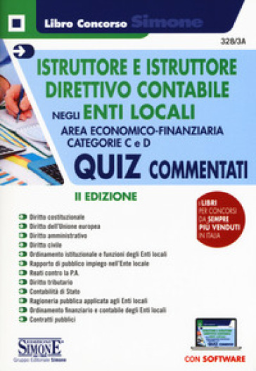 Istruttore e istruttore direttivo contabile negli Enti Locali. Quiz commentati. Area Economico-finanziaria. Categorie C e D. Con software di simulazione -  pdf epub
