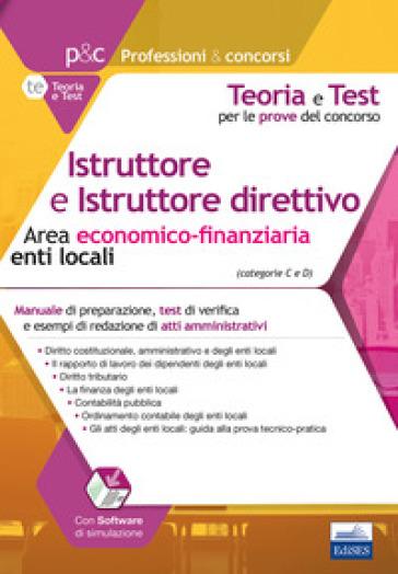 Istruttore e istruttore direttivo. Area economico-finanziaria enti locali. Con software di simulazione
