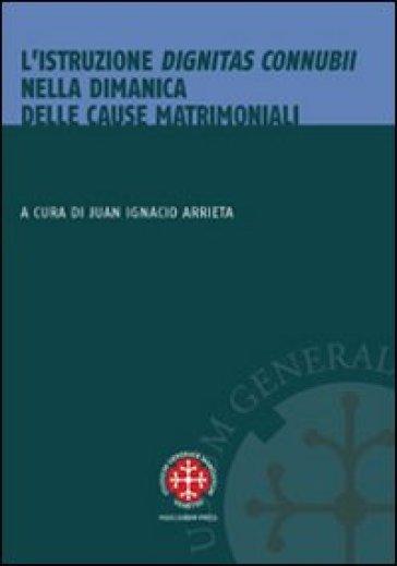 Istruzione dignitas connubii nella dinamica delle cause matrimoniali (L') - Juan Ignacio Arrieta   Rochesterscifianimecon.com