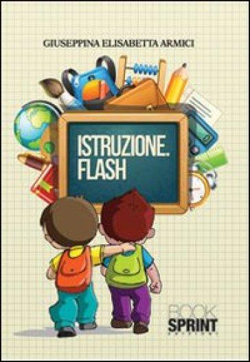 Istruzione flash - Giuseppina E. Armici pdf epub