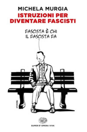 Istruzioni per diventare fascisti - Michela Murgia | Jonathanterrington.com