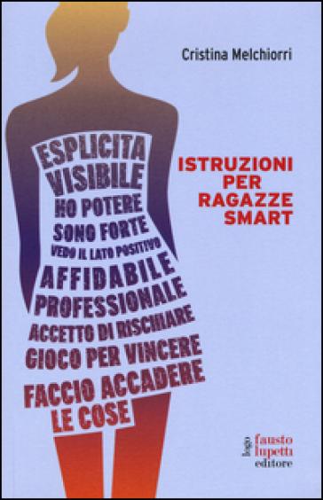 Istruzioni per ragazze smart - Cristina Melchiorri |