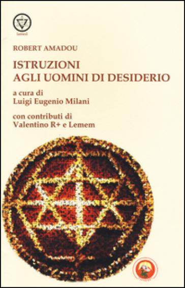 Istruzioni agli uomini di desiderio - Francesco Amadou |