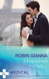 It Happened In Paris (Mills & Boon Medical) (A Valentine to Remember, Book 2)
