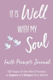 It Is Well with My Soul Christian Faith Prompts Journal