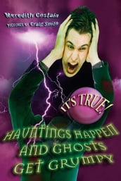 It s True! Hauntings happen and ghosts get grumpy (17)