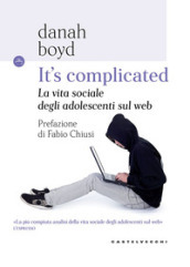 It s complicated. La vita sociale degli adolescenti sul web